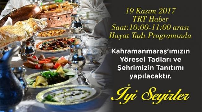 HAYAT TADI'NDA KAHRAMANMARAŞ..