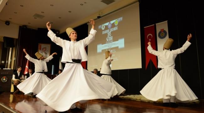 'TASAVVUF MUSİKİSİ VE SEMA İCRASI' GERÇEKLEŞTİRİLDİ