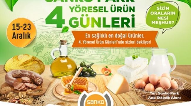 YÖRESEL ÜRÜN GÜNLERİ 4'ÜNCÜ KEZ SANKO PARK'TA..