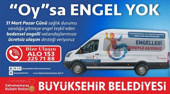 BÜYÜKŞEHİR'DEN BEDENSEL ENGELLİLERE 'OY' HİZMETİ..