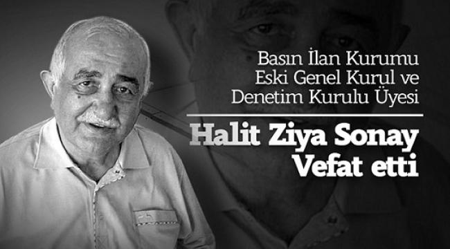 BİK Eski Genel Kurul ve Denetim Kurulu Üyesi Halit Ziya Sonay vefat etti..