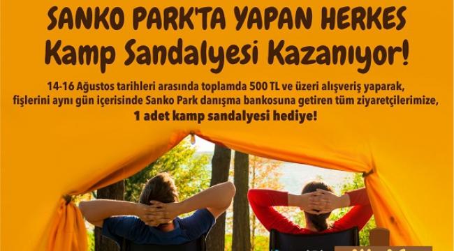 YAZ HEDİYESİ KAMP SANDALYENİZ SANKO PARK'TAN..