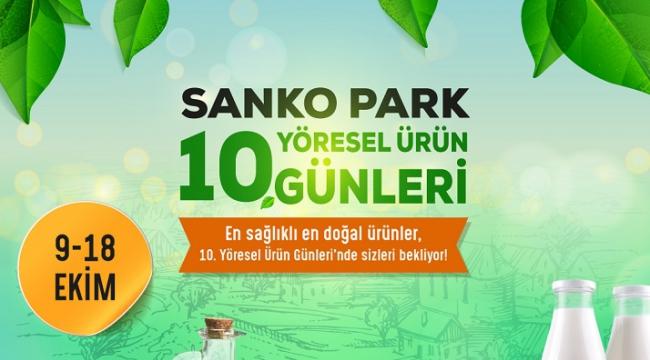 SANKO PARK'TA YÖRESEL ÜRÜN GÜNLERİ BAŞLADI...