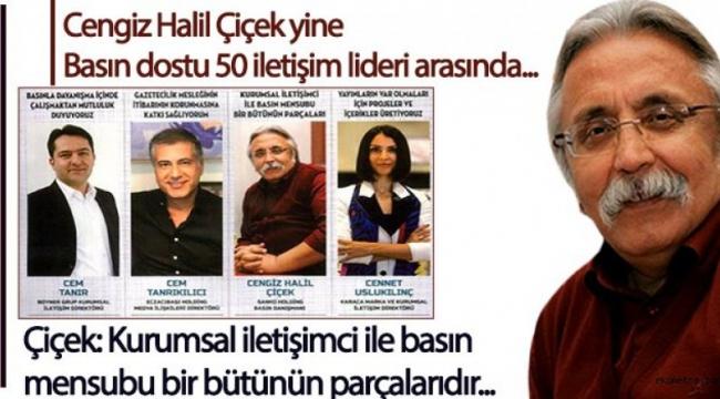 Basın dostu iletişim lideri: Cengiz Halil Çiçek..