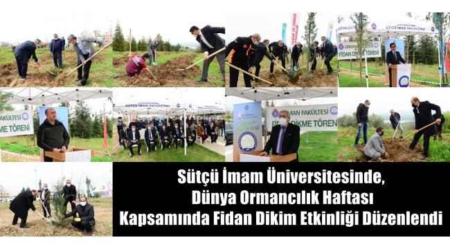 KSÜ, Dünya Ormancılık Haftası Kapsamımda Fidan Dikim Etkinliği Düzenlendi
