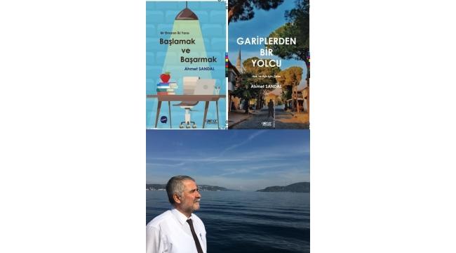 Yazarımız Ahmet Sandal Onbirinci ve Onikinci Kitaplarını da Okuyucularına Sundu