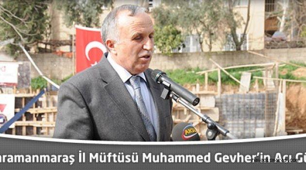 MÜFTÜ GEVHER'İN ACI GÜNÜ..
